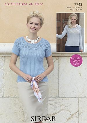 800d7ce545bf Sirdar Cotton 4ply - 7743 Top   Sweater Knitting Pattern